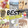 Da Best of Hawaii + Beyond!